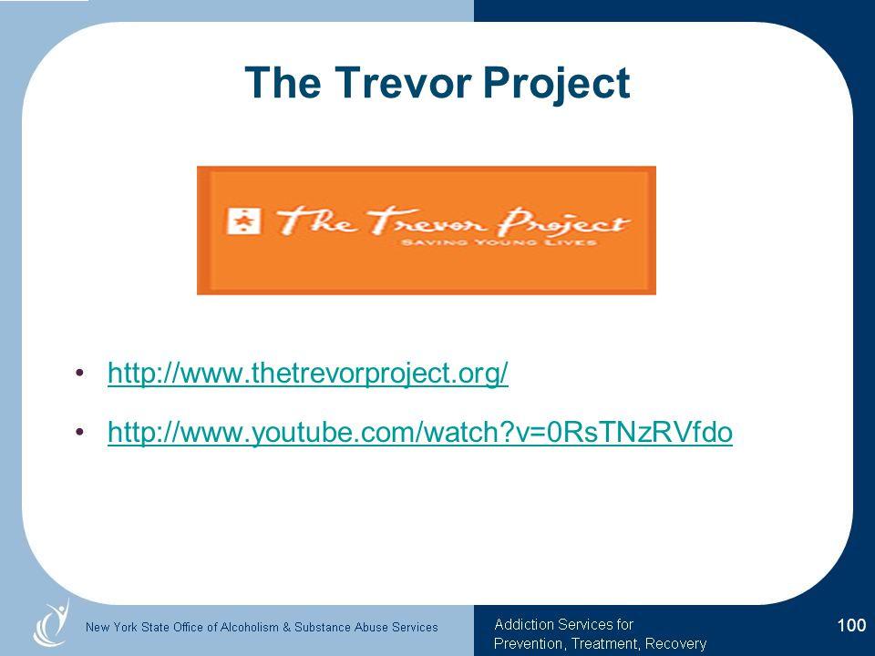The Trevor Project http://www.thetrevorproject.org/ http://www.youtube.com/watch?v=0RsTNzRVfdo 100