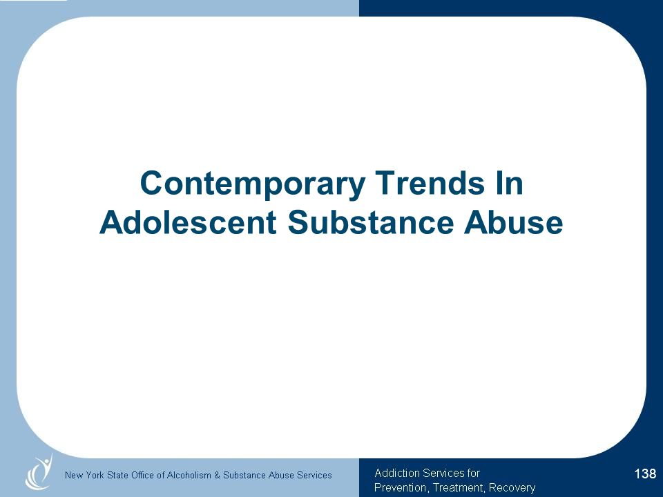 Contemporary Trends In Adolescent Substance Abuse 138