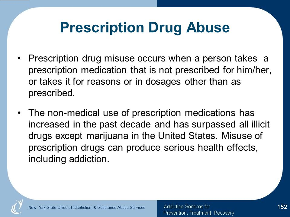 Prescription Drug Abuse Prescription drug misuse occurs when a person takes a prescription medication that is not prescribed for him/her, or takes it for reasons or in dosages other than as prescribed.