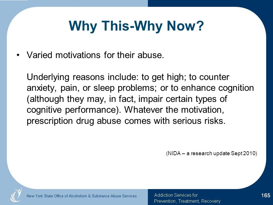 Why This-Why Now.Varied motivations for their abuse.