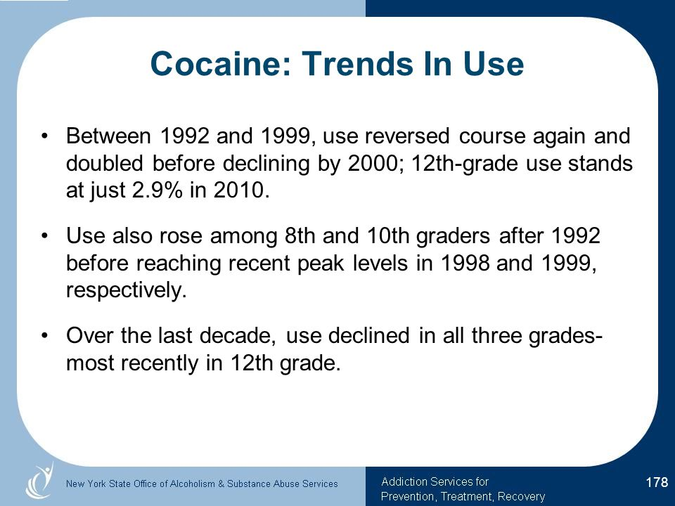 Cocaine: Trends In Use Between 1992 and 1999, use reversed course again and doubled before declining by 2000; 12th-grade use stands at just 2.9% in 2010.