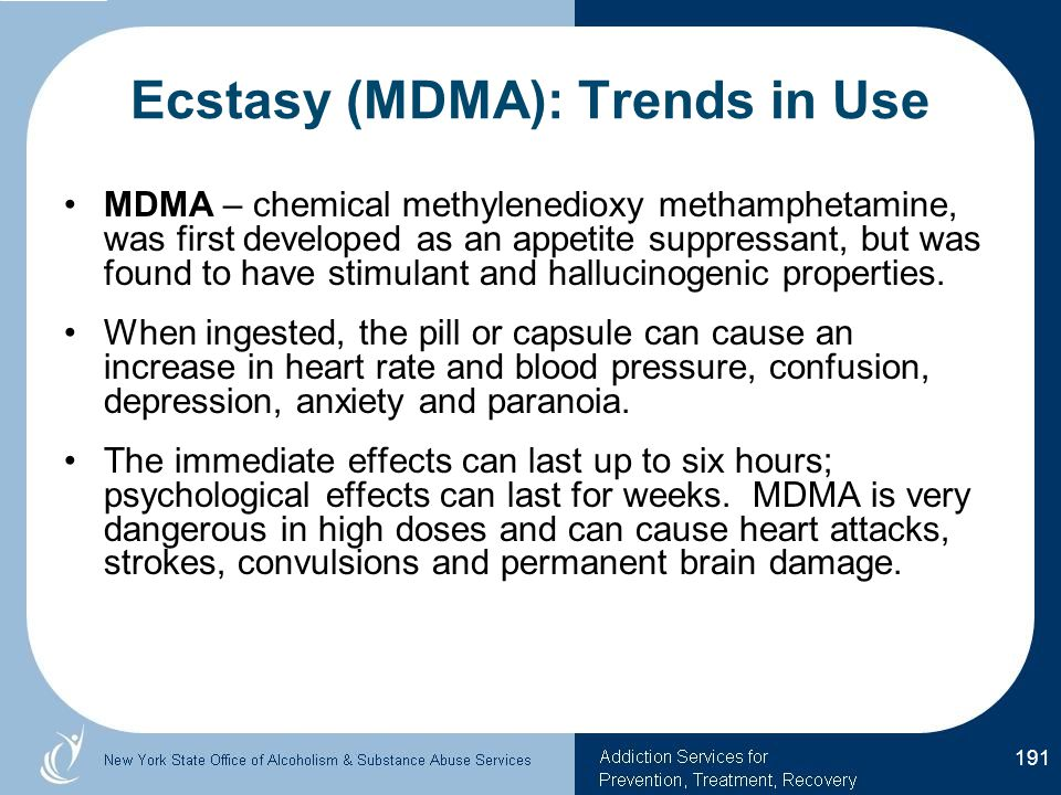 Ecstasy (MDMA): Trends in Use MDMA – chemical methylenedioxy methamphetamine, was first developed as an appetite suppressant, but was found to have stimulant and hallucinogenic properties.