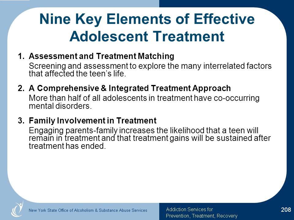 Nine Key Elements of Effective Adolescent Treatment 1.