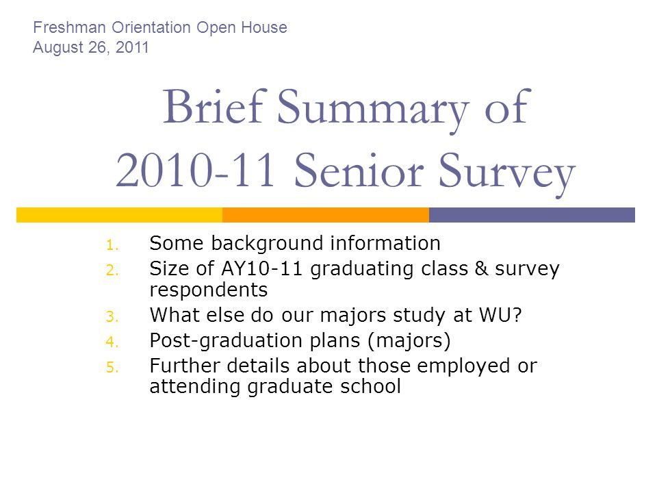 Brief Summary of 2010-11 Senior Survey 1. Some background information 2. Size of AY10-11 graduating class & survey respondents 3. What else do our maj
