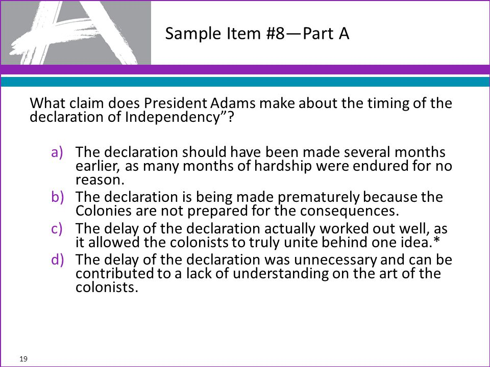 What claim does President Adams make about the timing of the declaration of Independency .