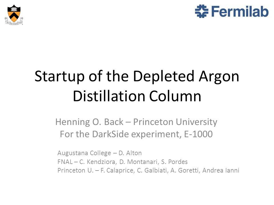 Startup of the Depleted Argon Distillation Column Henning O.