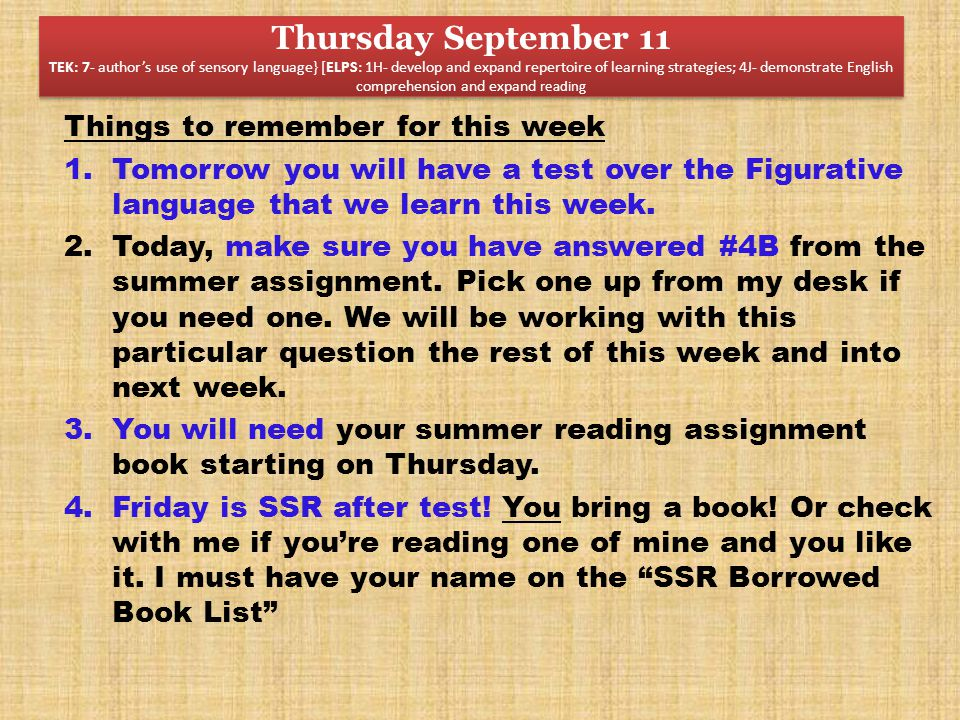 Things to remember for this week 1.Tomorrow you will have a test over the Figurative language that we learn this week.