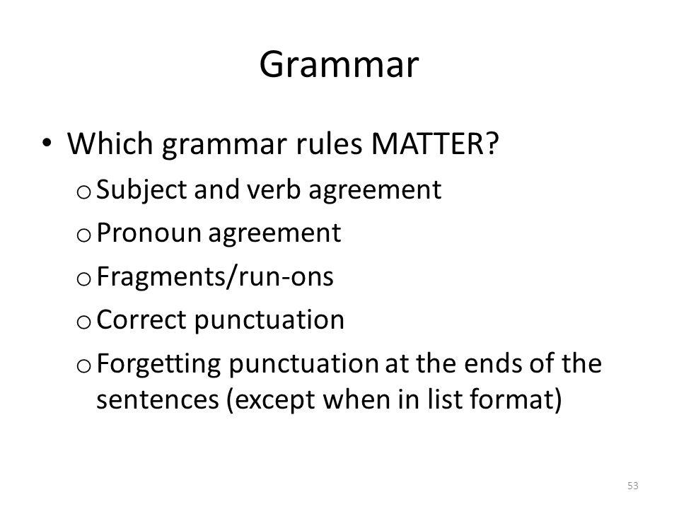 Grammar Which grammar rules MATTER.