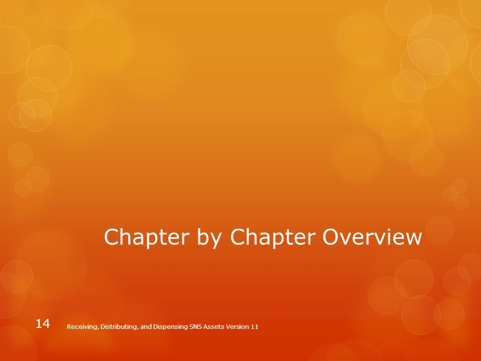 Chapter by Chapter Overview Receiving, Distributing, and Dispensing SNS Assets Version 11 14