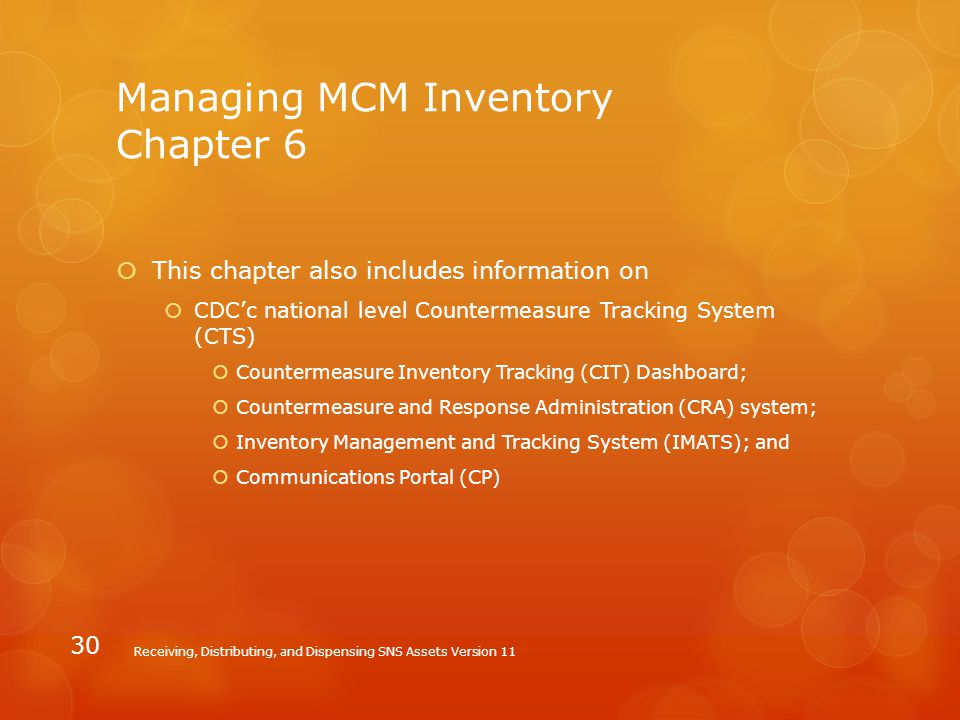 Managing MCM Inventory Chapter 6  This chapter also includes information on  CDC'c national level Countermeasure Tracking System (CTS)  Countermeas