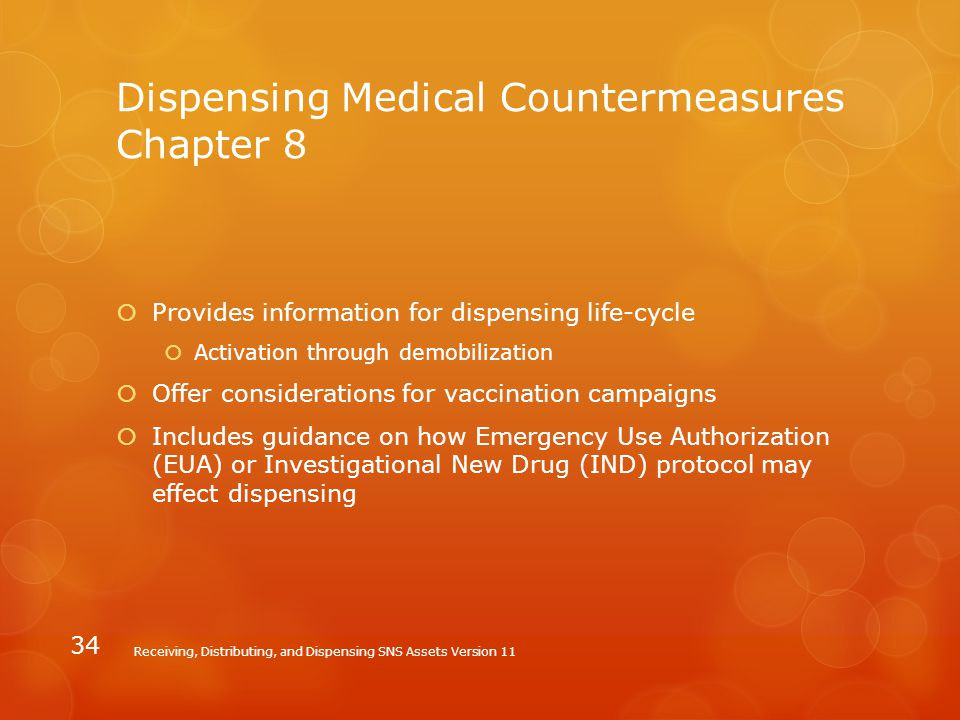 Dispensing Medical Countermeasures Chapter 8  Provides information for dispensing life-cycle  Activation through demobilization  Offer consideratio