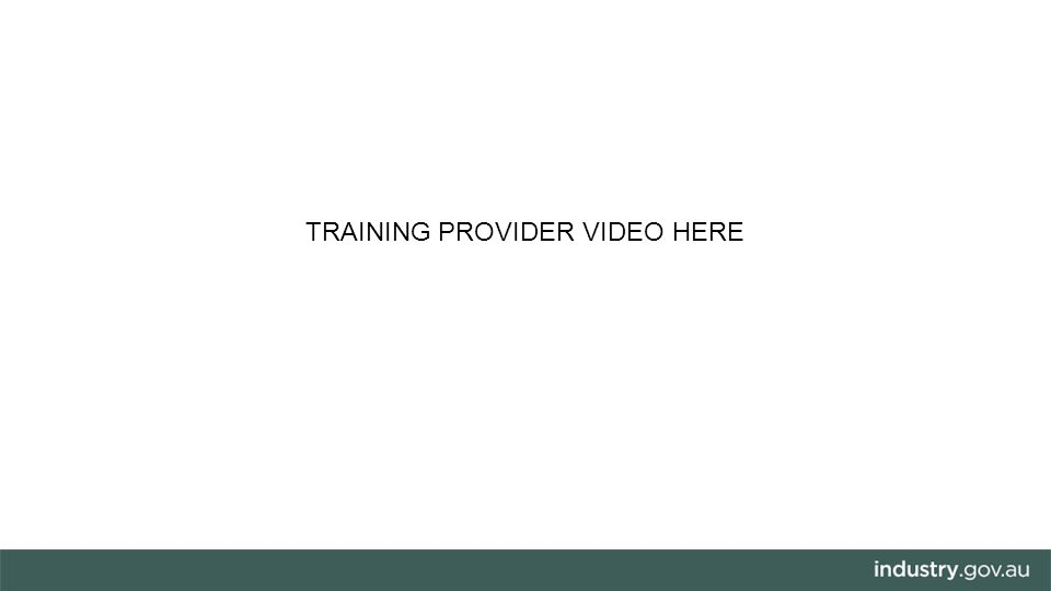 TRAINING PROVIDER VIDEO HERE
