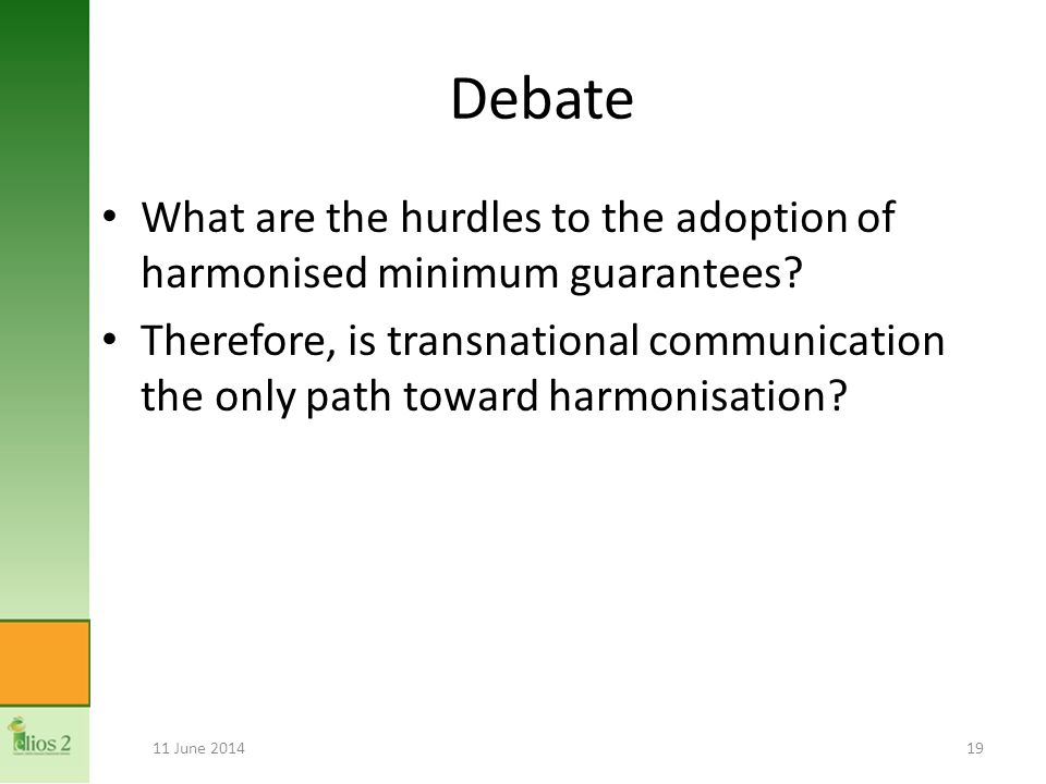 Debate What are the hurdles to the adoption of harmonised minimum guarantees.