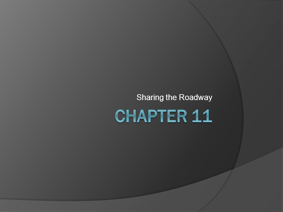 Chapter 11.1 Pedestrians  EQ: What are the correct procedures for interacting with pedestrians in different situations.
