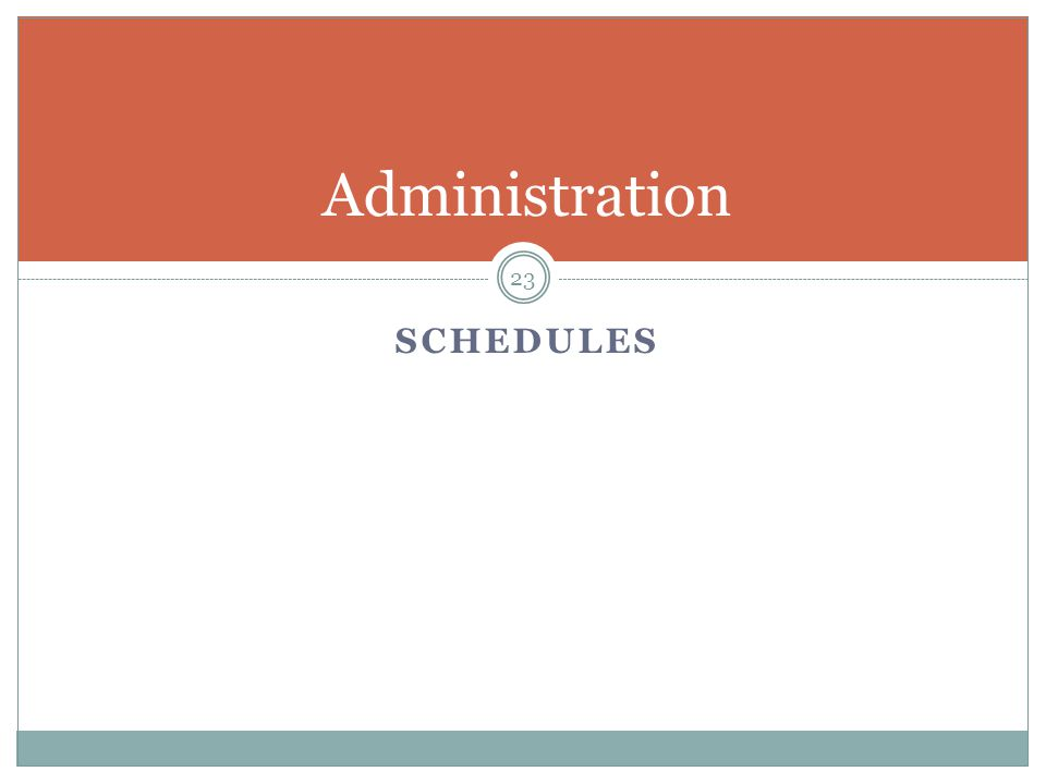 SCHEDULES 23 Administration