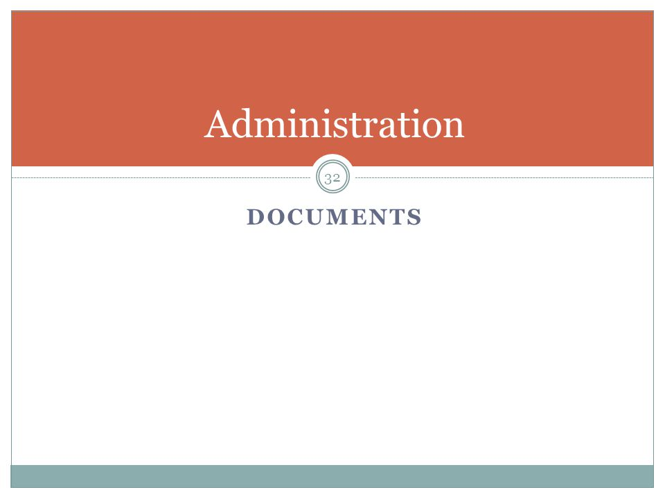 DOCUMENTS 32 Administration