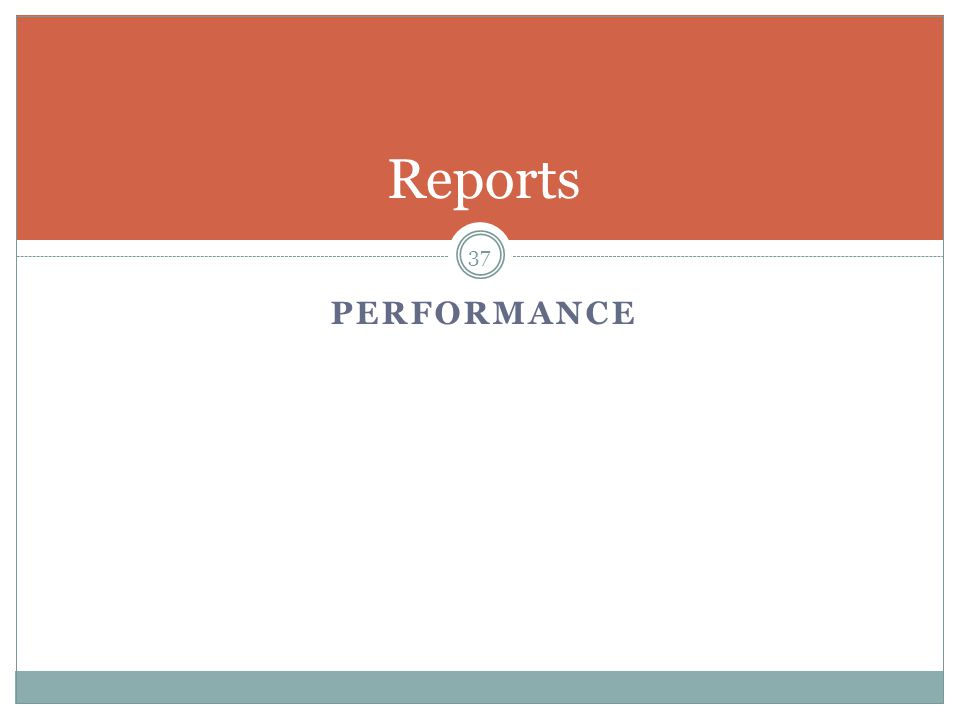PERFORMANCE 37 Reports