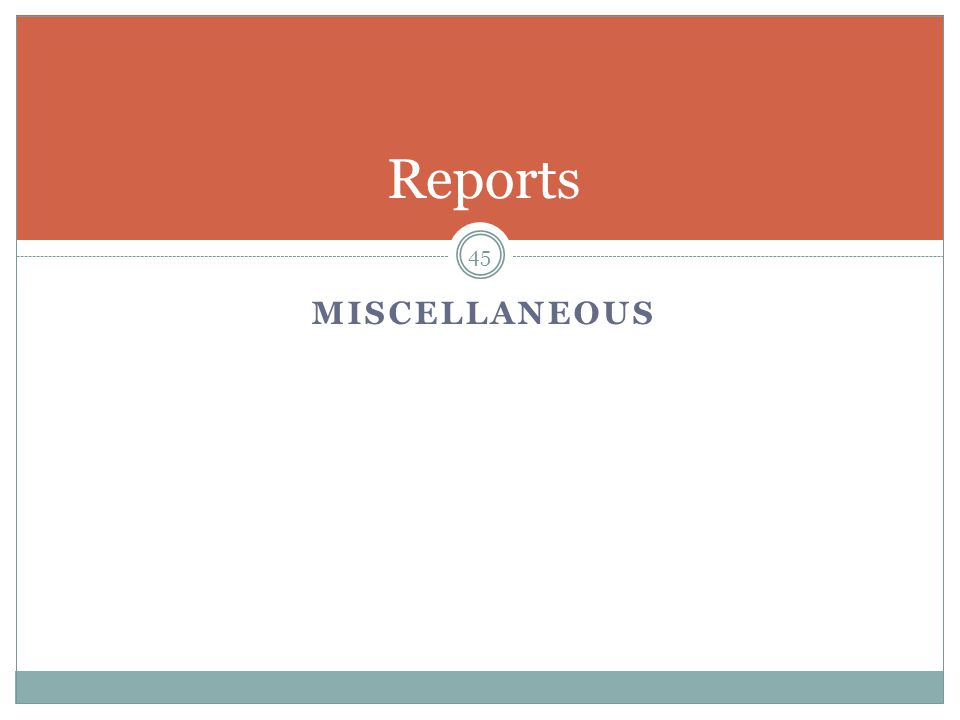 MISCELLANEOUS 45 Reports