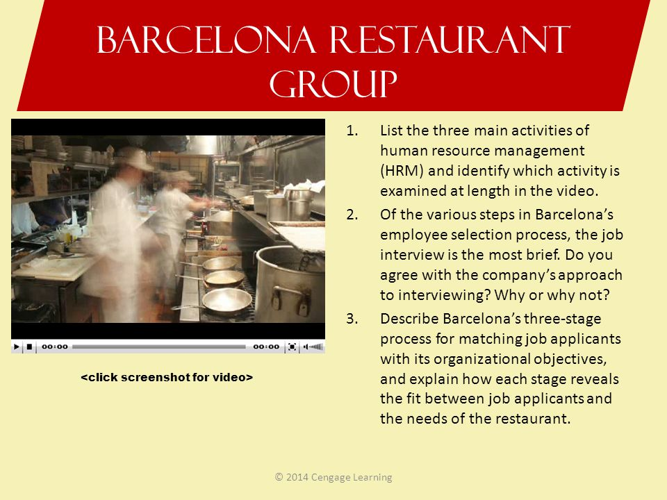 Barcelona Restaurant Group 1.List the three main activities of human resource management (HRM) and identify which activity is examined at length in th