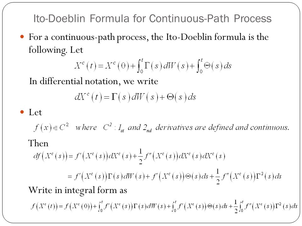 Ito-Doeblin Formula for Continuous-Path Process For a continuous-path process, the Ito-Doeblin formula is the following.