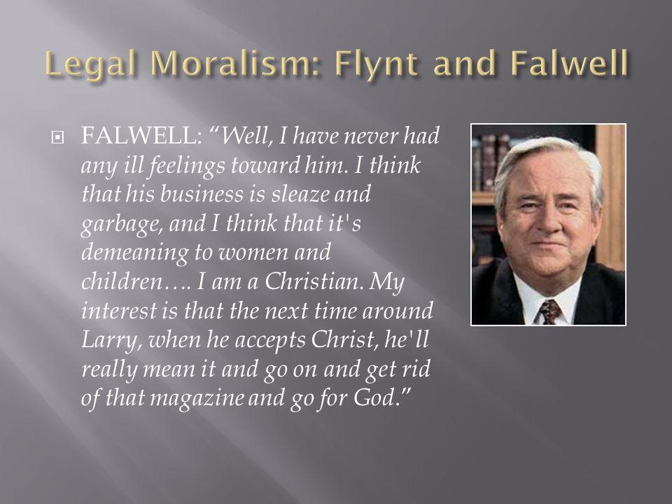  FALWELL: Well, I have never had any ill feelings toward him.