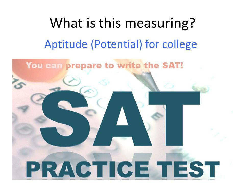 Aptitude (Potential) for college