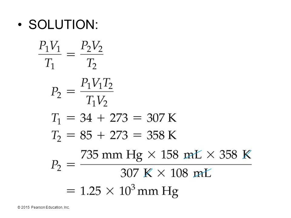 © 2015 Pearson Education, Inc. SOLUTION: