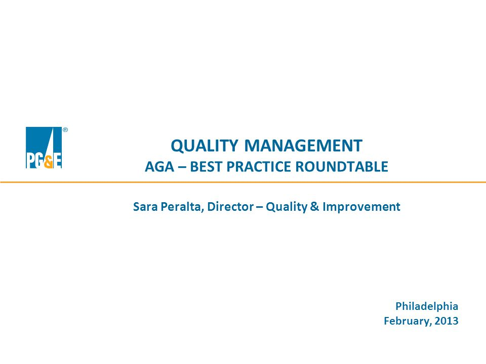 QUALITY MANAGEMENT AGA – BEST PRACTICE ROUNDTABLE Sara Peralta, Director – Quality & Improvement Philadelphia February, 2013