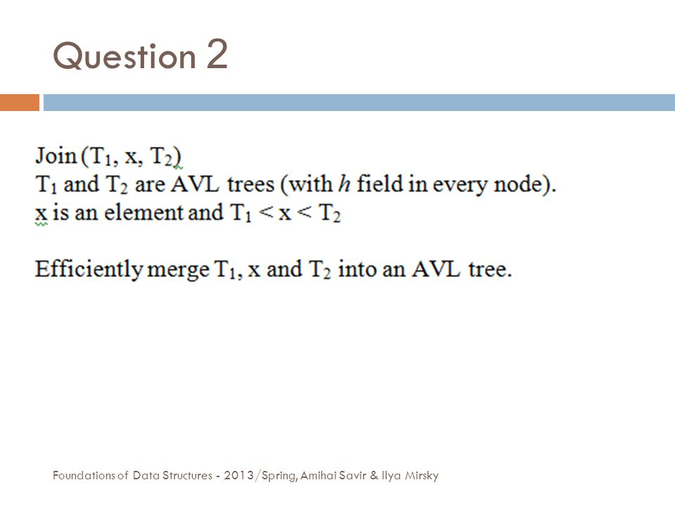 Question 2 Foundations of Data Structures - 2013/Spring, Amihai Savir & Ilya Mirsky
