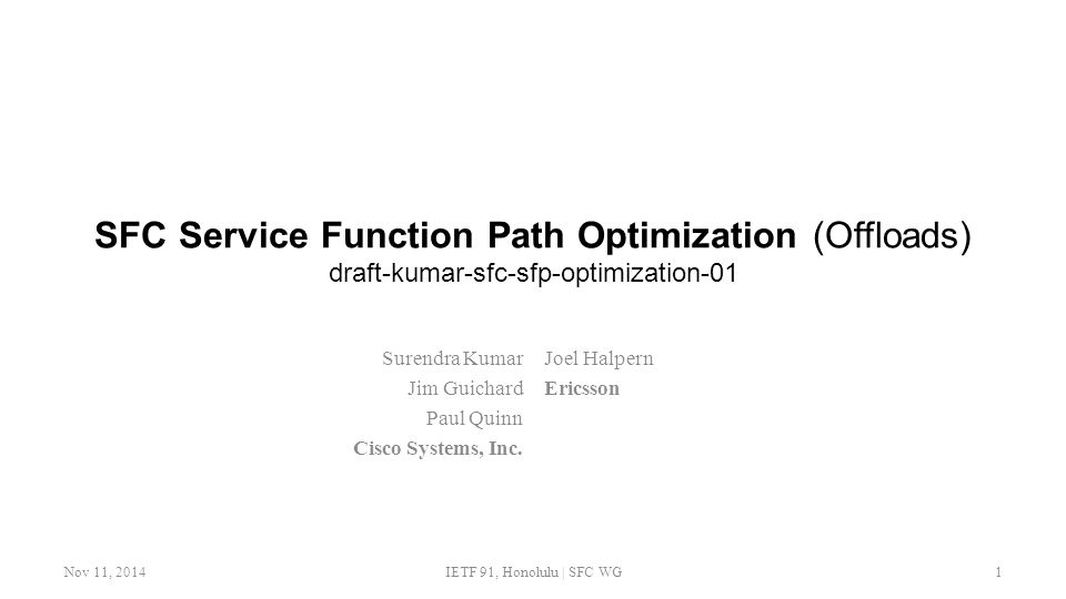 SFC Service Function Path Optimization (Offloads) draft-kumar-sfc-sfp-optimization-01 Surendra Kumar Jim Guichard Paul Quinn Cisco Systems, Inc.