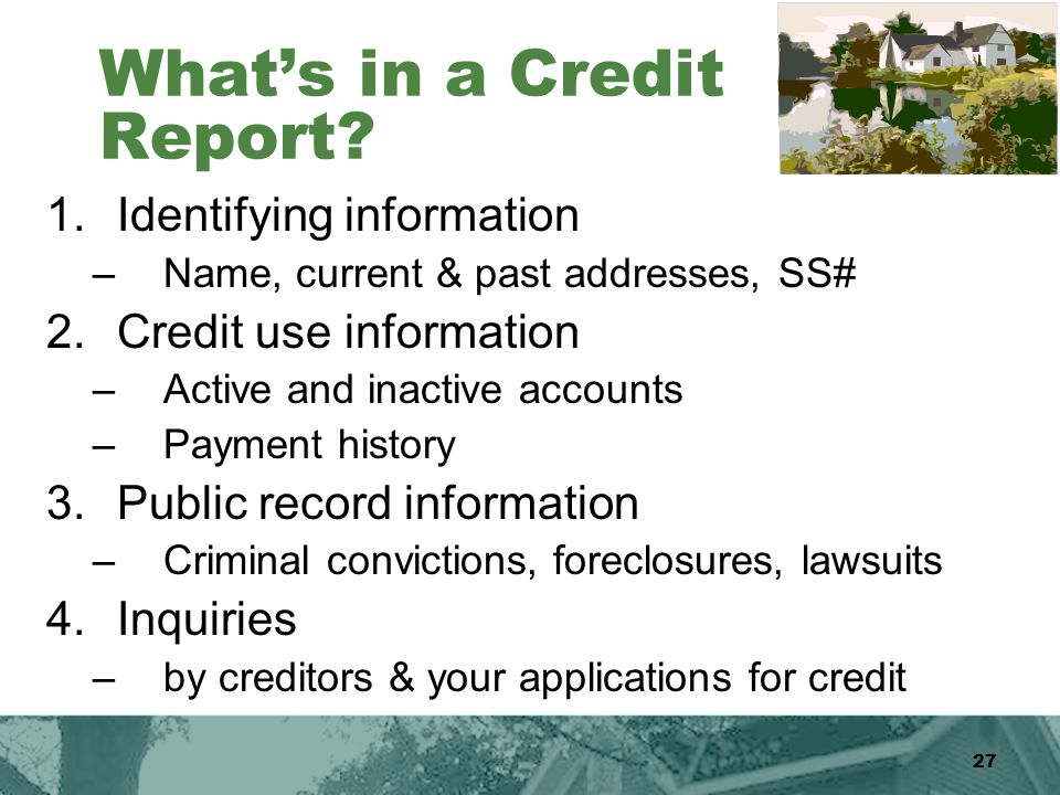 27 What's in a Credit Report.
