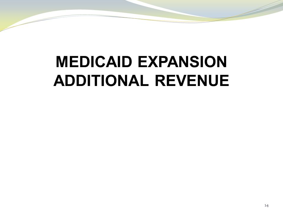 MEDICAID EXPANSION ADDITIONAL REVENUE 14