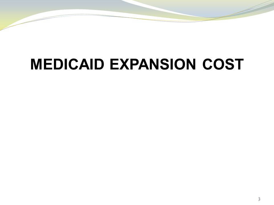 MEDICAID EXPANSION COST 3