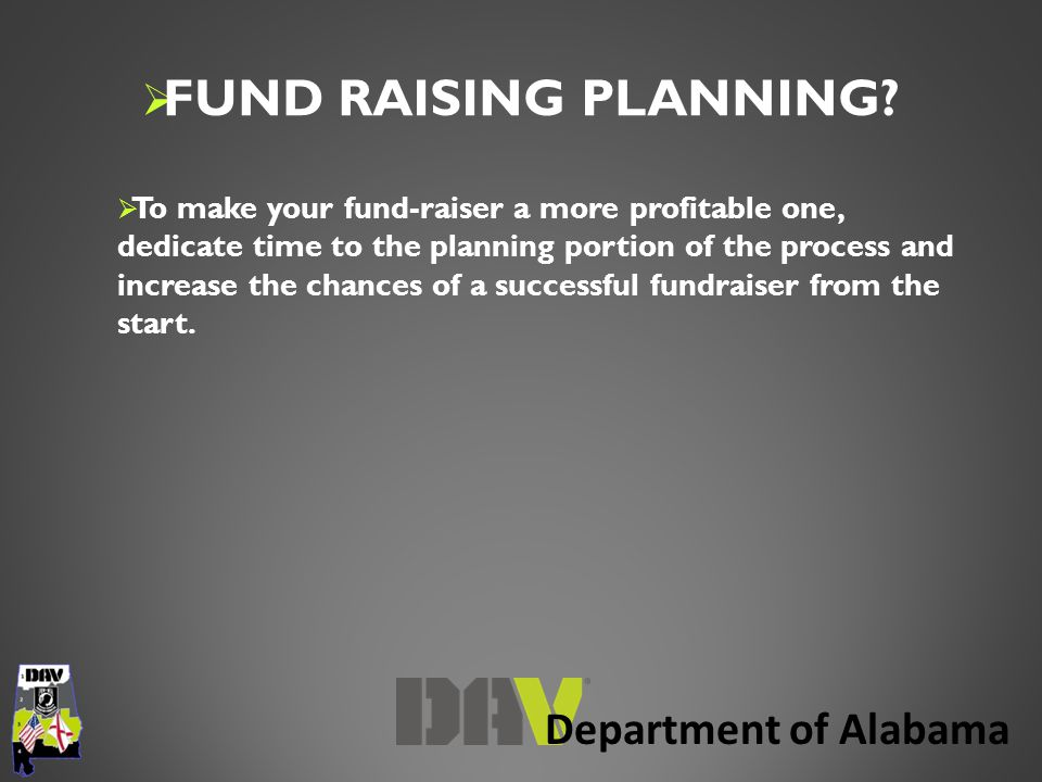 Department of Alabama  FUND RAISING PLANNING.