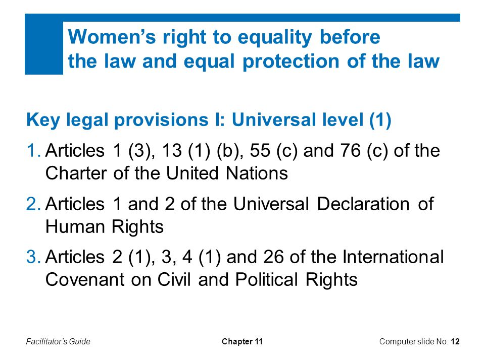 Facilitator's GuideChapter 11 Women's right to equality before the law and equal protection of the law Key legal provisions I: Universal level (1) 1.A