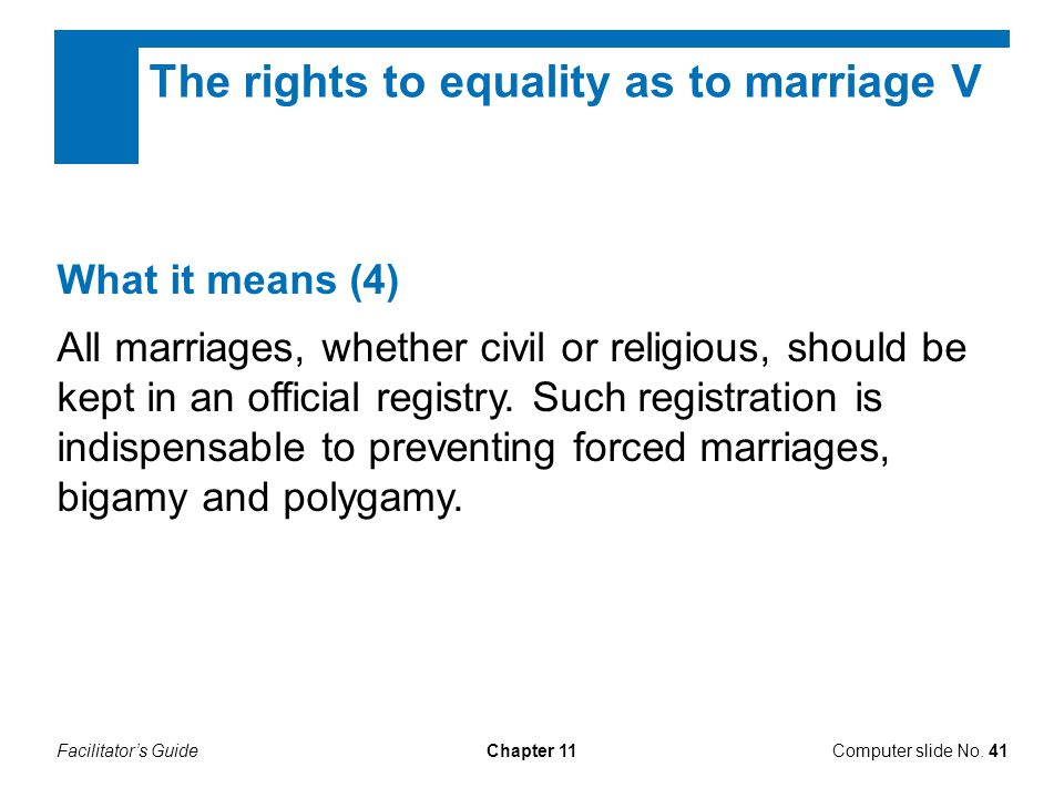 Facilitator's GuideChapter 11 What it means (4) All marriages, whether civil or religious, should be kept in an official registry. Such registration i