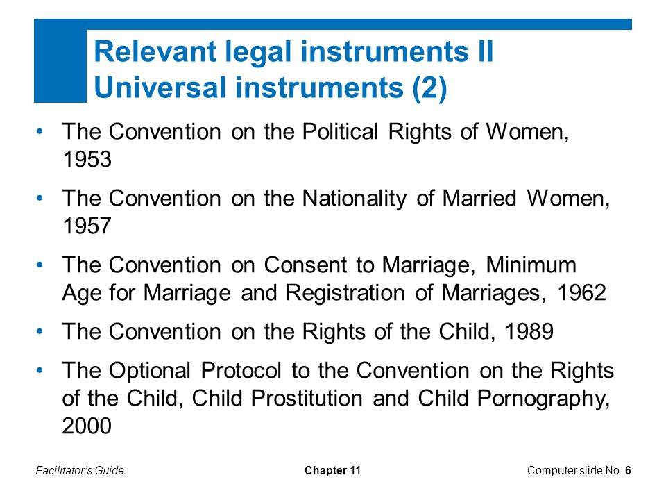 Facilitator's GuideChapter 11 Relevant legal instruments II Universal instruments (2) The Convention on the Political Rights of Women, 1953 The Conven
