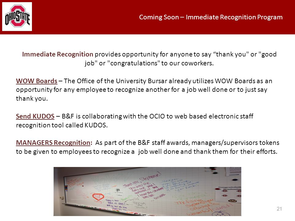 Coming Soon – Immediate Recognition Program 21 Immediate Recognition provides opportunity for anyone to say thank you or good job or congratulations to our coworkers.