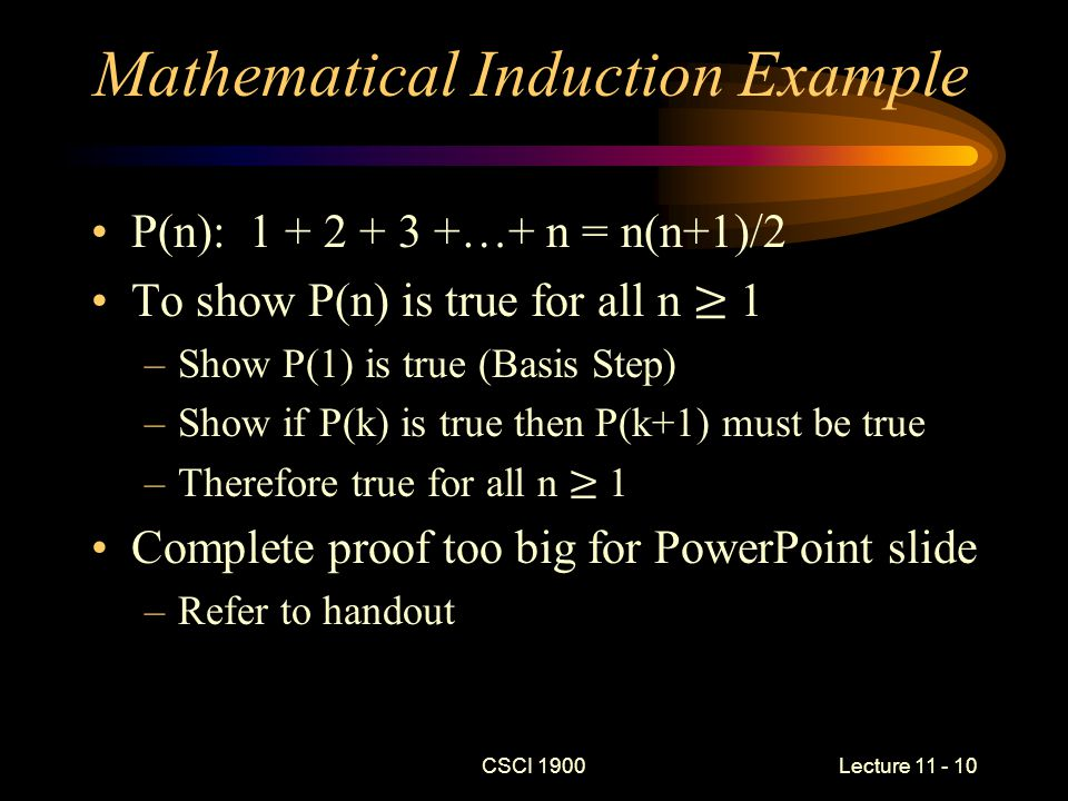 CSCI 1900 Lecture 11 - 10 Mathematical Induction Example