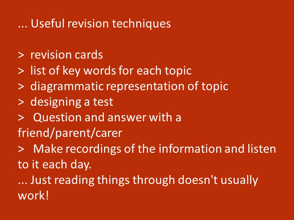 ... Useful revision techniques > revision cards > list of key words for each topic > diagrammatic representation of topic > designing a test > Questio
