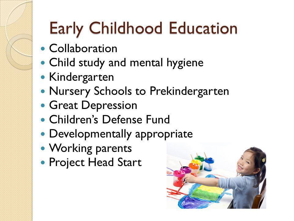 Early Childhood Education Collaboration Child study and mental hygiene Kindergarten Nursery Schools to Prekindergarten Great Depression Children's Def