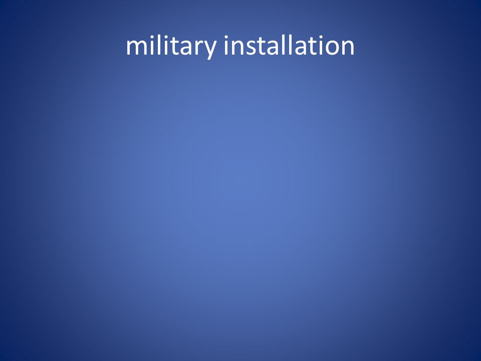 military installation
