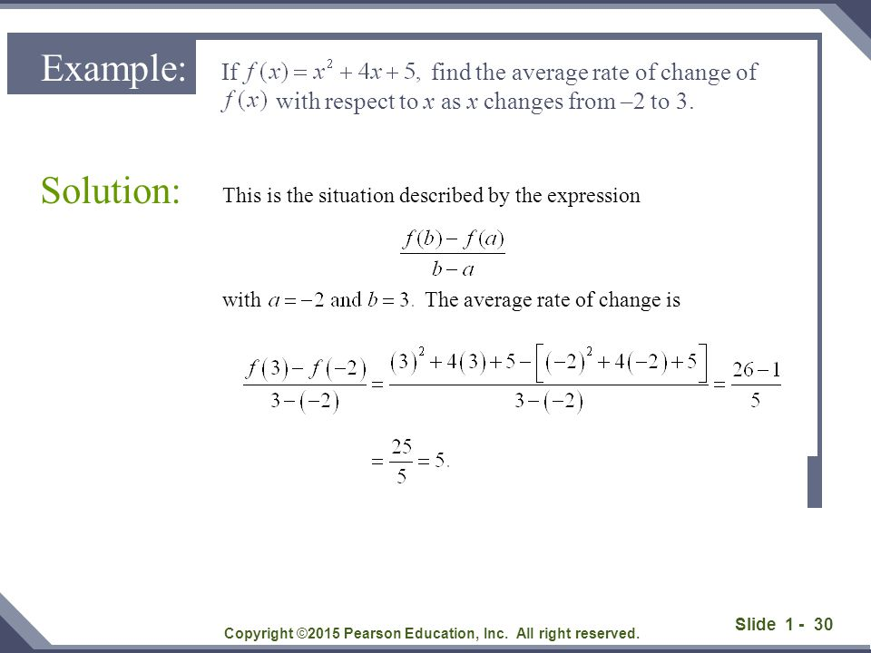 Slide 1 - 30 This is the situation described by the expression with The average rate of change is Solution: Copyright ©2015 Pearson Education, Inc. Al