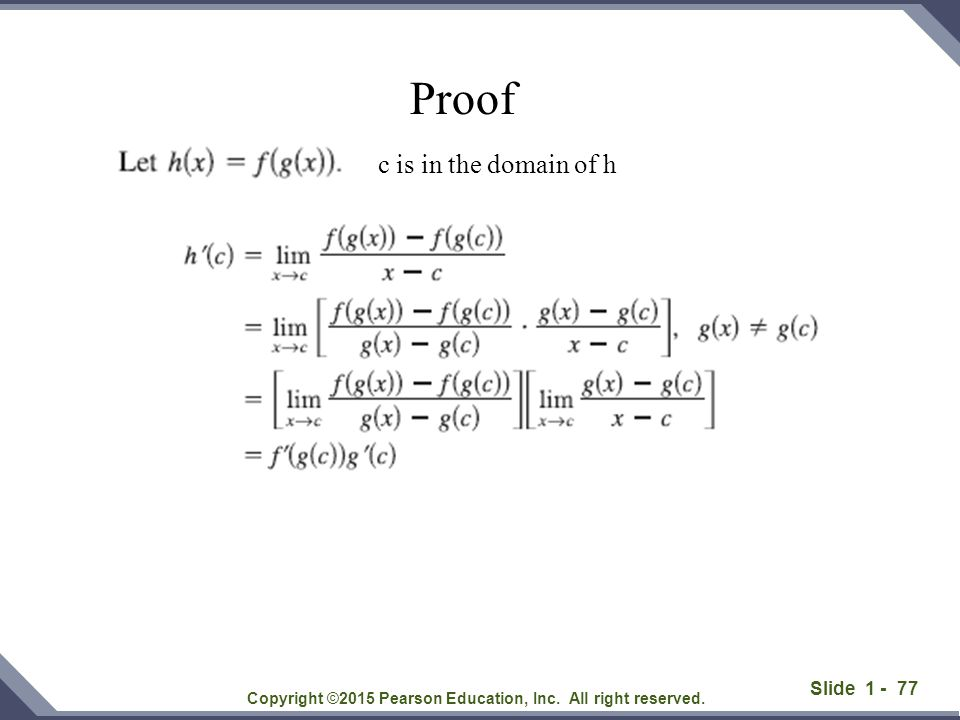 Slide 1 - 77 Copyright ©2015 Pearson Education, Inc. All right reserved. Proof c is in the domain of h