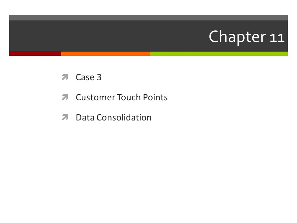  Case 3  Customer Touch Points  Data Consolidation