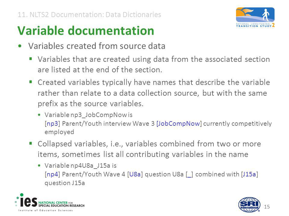11. NLTS2 Documentation: Data Dictionaries 15 Variable documentation Variables created from source data  Variables that are created using data from t
