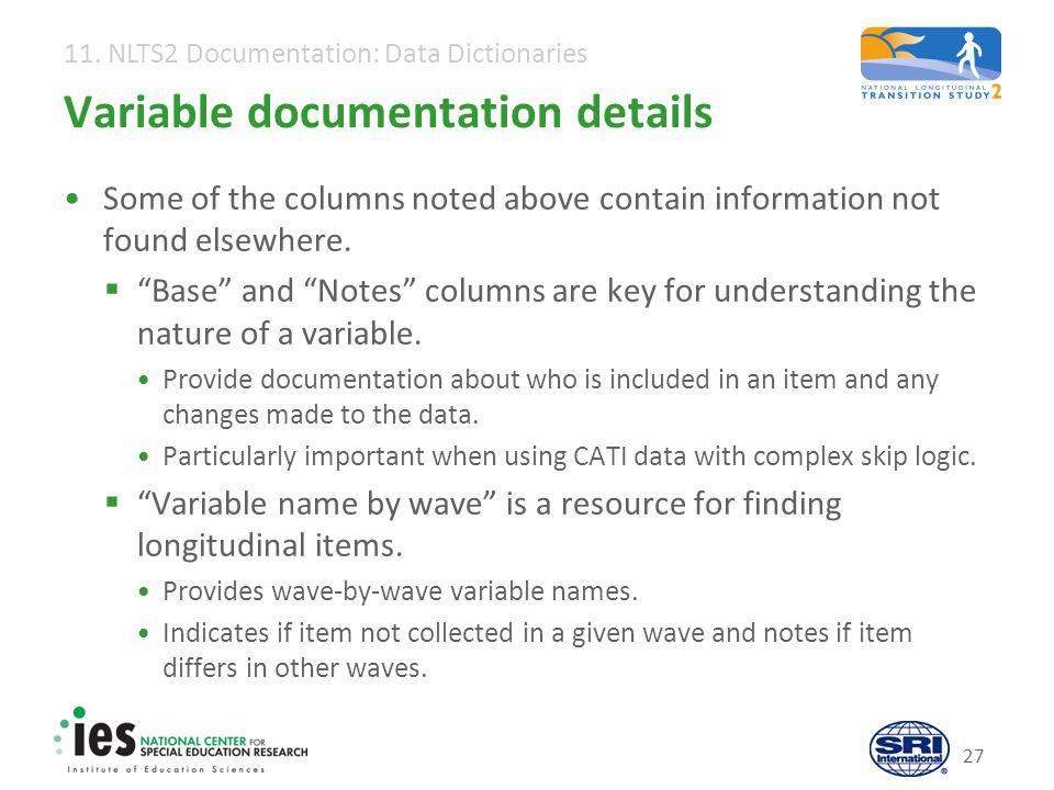 11. NLTS2 Documentation: Data Dictionaries 27 Variable documentation details Some of the columns noted above contain information not found elsewhere.