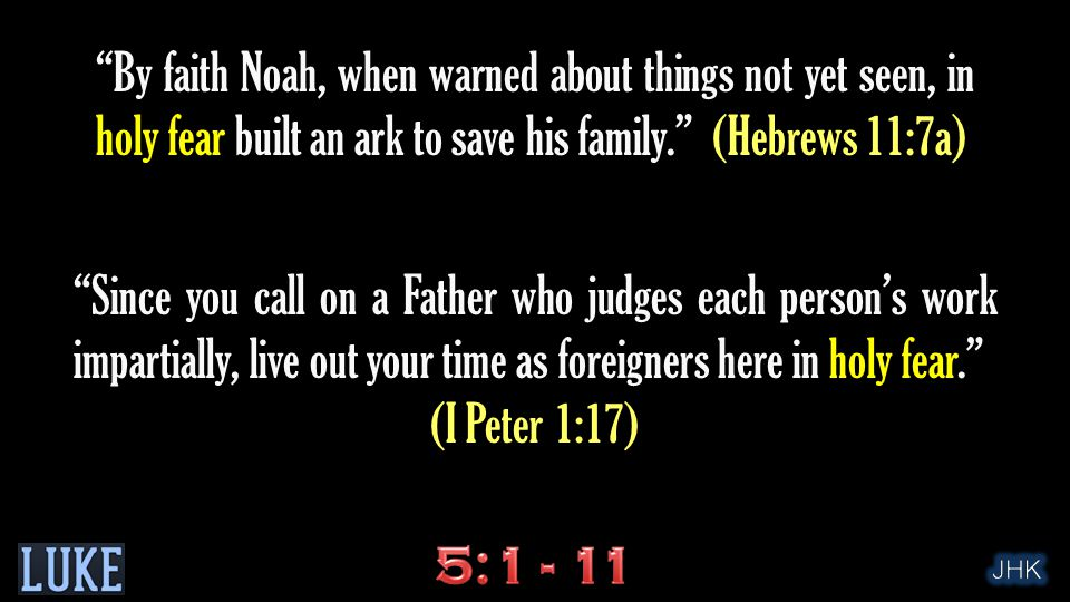 """""""By faith Noah, when warned about things not yet seen, in holy fear built an ark to save his family."""" (Hebrews 11:7a) """"Since you call on a Father who"""
