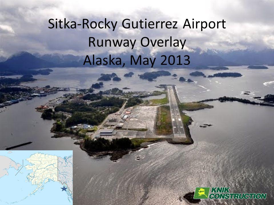 Sitka-Rocky Gutierrez Airport Runway Overlay Alaska, May 2013