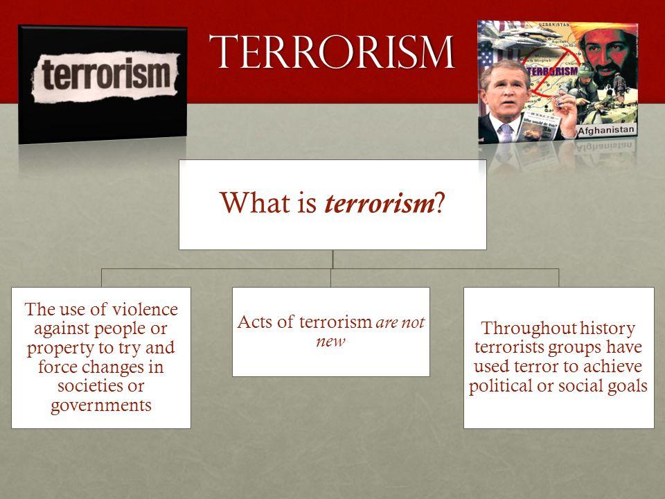 Terrorism What is terrorism.